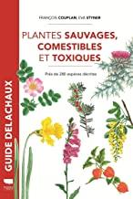 Livre Plantes sauvages comestibles et toxiques - F Couplan